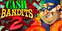 Cash Bandits 2 Jouer Machine à Sous